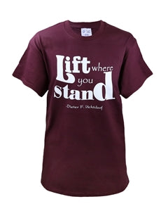 Lift Where you Stand - Maroon T-Shirt - Zions Marketplace