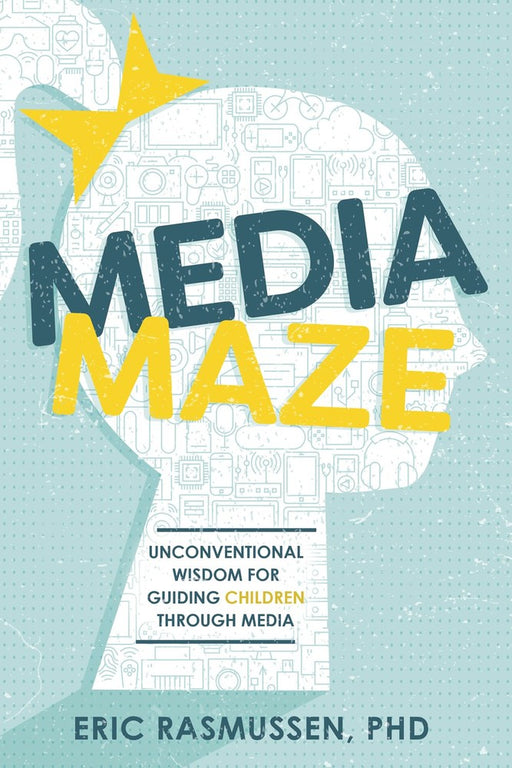 Media Maze: Unconventional Wisdom for Guiding Children Through Media - Zions Marketplace