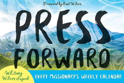 Press Forward: Every Missionary's Weekly Calendar