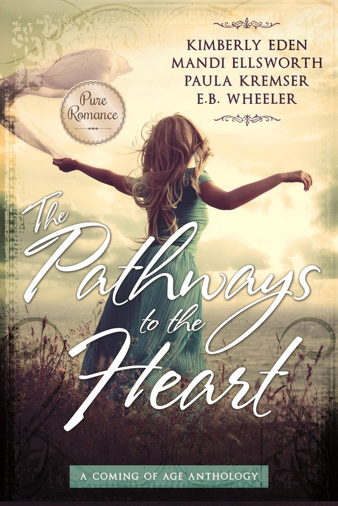 The Pathways to the Heart: A Coming of Age Anthology