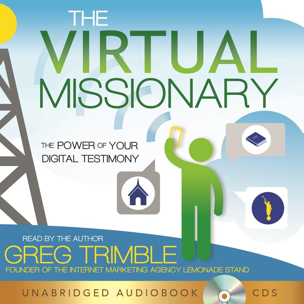 The Virtual Missionary: The Power of Your Digital Testimony [audiobook]