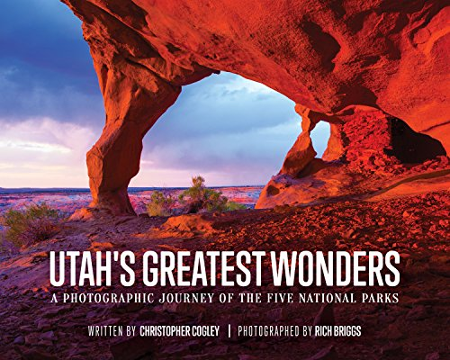 Utah's Greatest Wonders: A Photographic Journey of the Five National Parks