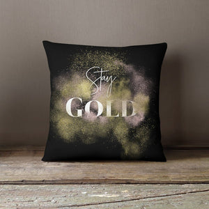Stay Gold Pillow Case