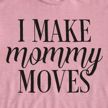I Make Mommy Moves