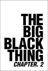 The Big Black Thing: Chapter. 2
