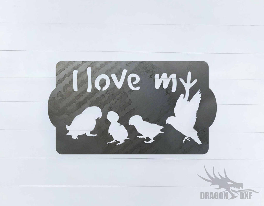 I Love my Birds Design  - DXF Download