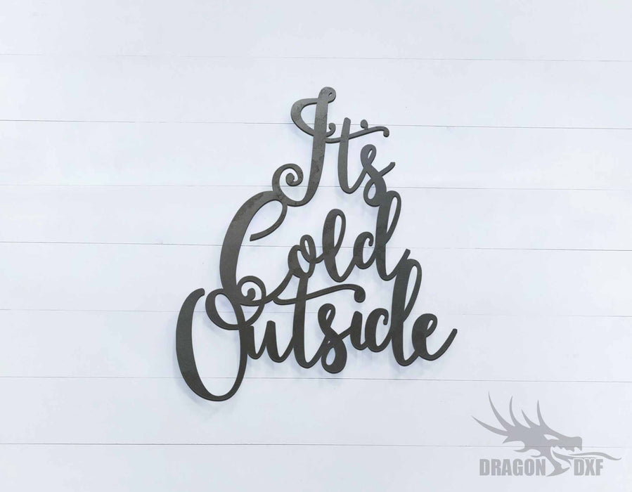 It's Cold Outside Sign - DXF Download
