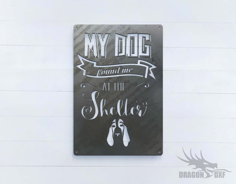 My Dog Found Me At The Shelter - DXF Download