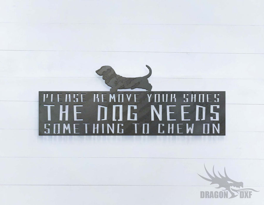 Please Remove Your Shoes The Dog Needs Something to Chew On - DXF Download