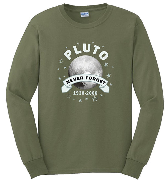Science Gifts Planet Pluto Never Forget Funny Pluto Long Sleeve T-Shirt