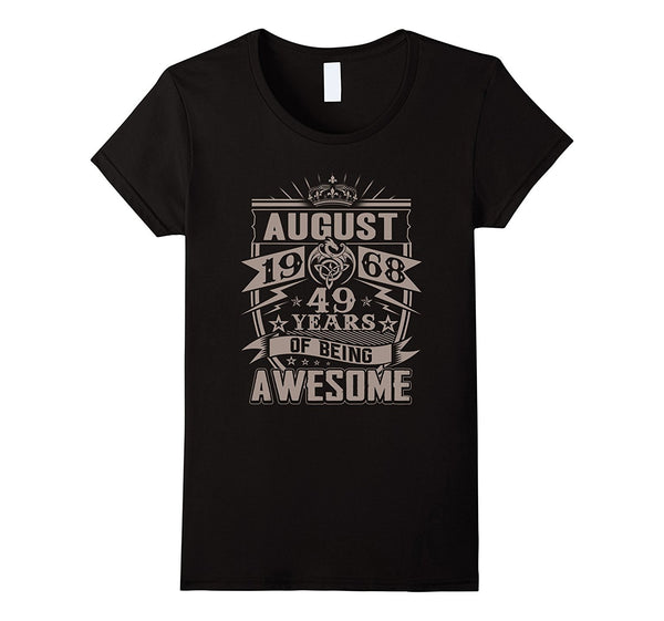Awesome August 1968 - 49th Birthday Gifts Funny Tshirt
