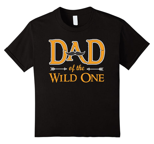 Father Shirts Dad Of The Wild One Funny Gift Shirt For Dad