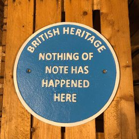British Heritage Nothing of note has happened here heavy cast iron sign