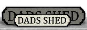 DADS SHED Road Wooden Street Sign