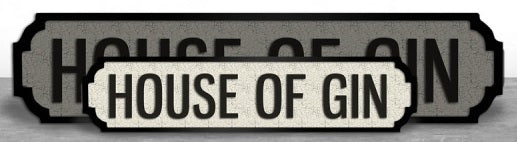 HOUSE OF GIN Mini Road/Street Sign
