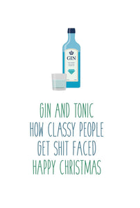 Funny Rude Christmas Card - Gin and Tonic Classy People Shit faced