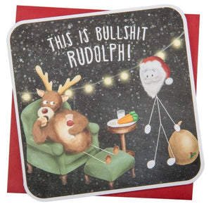 This is bullshit rudolph funny Christmas Card