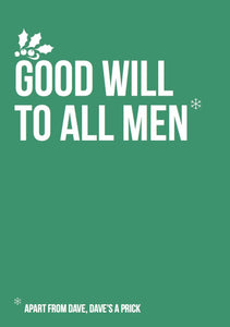 Funny Rude Christmas Card - Good will to all men apart from dave prick