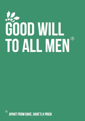 Funny Rude Christmas Card - Good will to all men apart from dave prick - Egg & Beans Cards