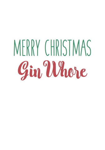 Funny Rude Christmas Card - Gin Whore - Egg & Beans Cards
