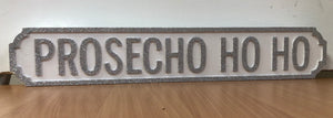 Prosecho Ho Ho Wooden Street/Road Signs