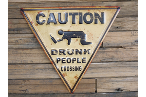 Drunk People Sign