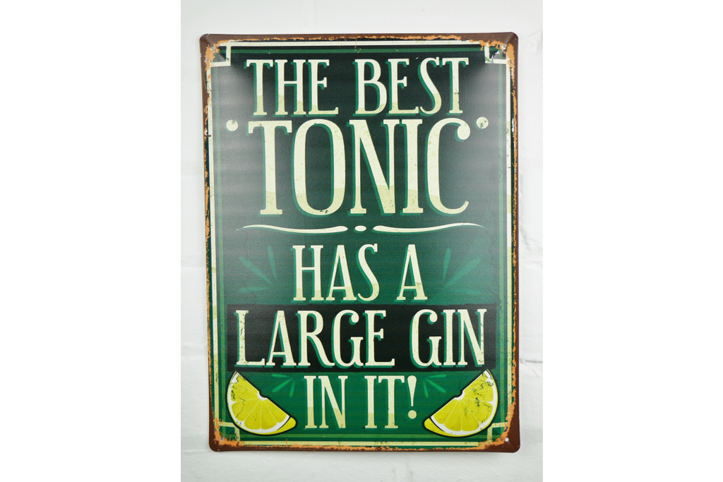 The Best Tonic has a gin in it Sign