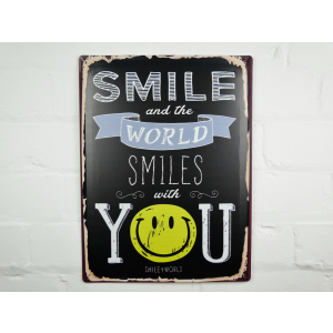 Smile and the world smiles with you metal sign
