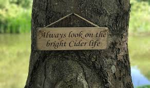 Always Look On The Bright Cider Life Solid Wood Roped Sign