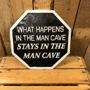 What happens Man cave stays heavy cast iron sign