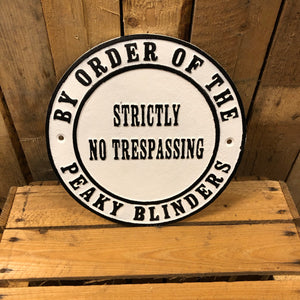 Peaky blinders heavy cast iron sign no trespassing