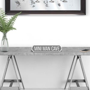 Mini Man Cave street road sign