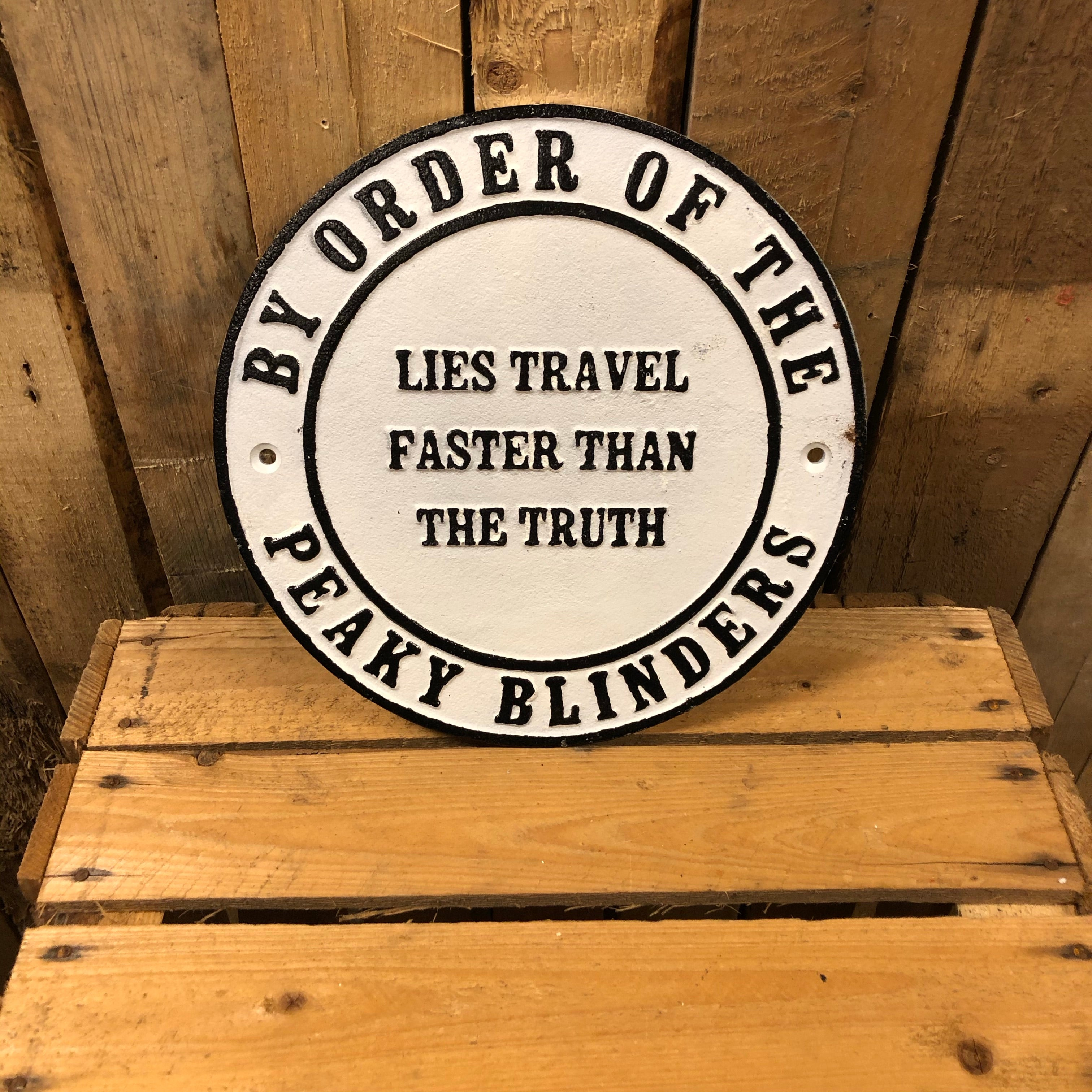 Peaky blinders heavy cast iron sign Lies travel faster than the truth