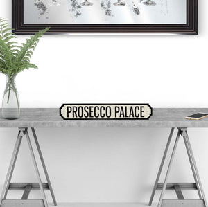 Prosecco palace Wooden street road sign