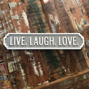 LIVE LAUGH LOVE STREET ROAD SIGN