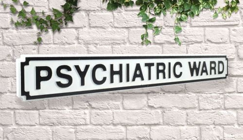 Psychiatric ward Vintage style wooden street sign