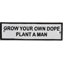 grow your own dope cast iron sign