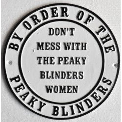 Peaky blinders heavy cast iron sign Don't mess with the peaky blinders women