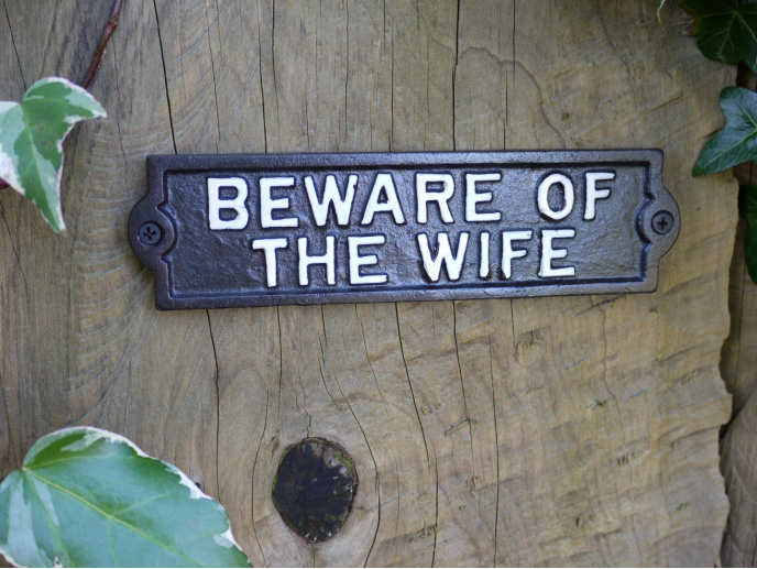Cast Sign 'Beware Of The Wife'