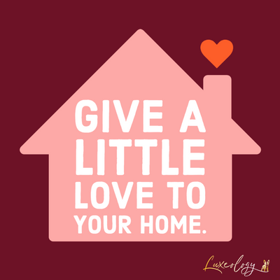 Give A Little Love to Your Home