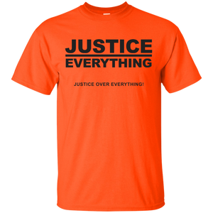 JUSTICE OVER EVERYTHING