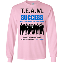 T.E.A.M. SUCCESS [FOLLOW YOUR DREAMS] LS (various colors)
