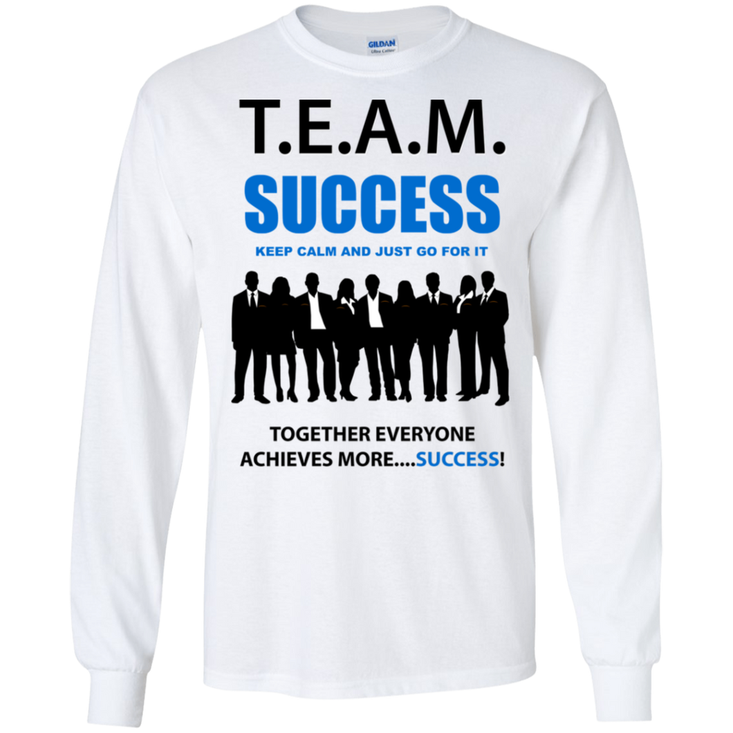 T.E.A.M. SUCCESS [JUST GO FOR IT] LS (various colors)
