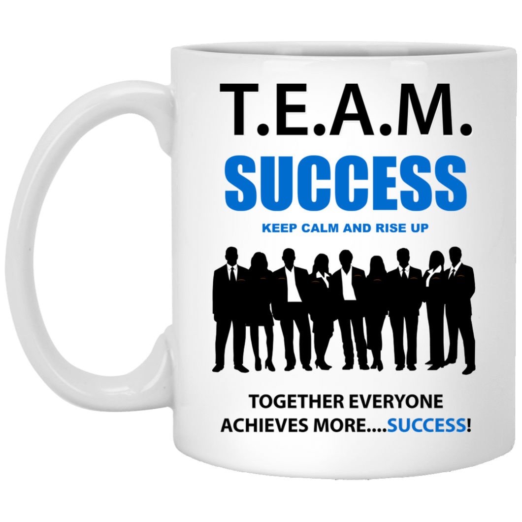 T.E.A.M. SUCCESS - RISE UP 11 oz. White Mug