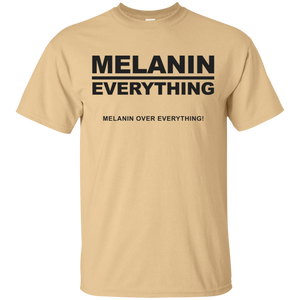 MELANIN OVER EVERYTHING (various colors)