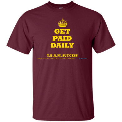 GET PAID DAILY - BE YOUR OWN BOSS [2 Sided] (various colors)