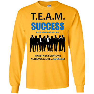 T.E.A.M. SUCCESS [BE FREE] LS (various colors)