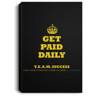 GET PAID DAILY [CROWN] Portrait Canvas .75in Frame (various colors)