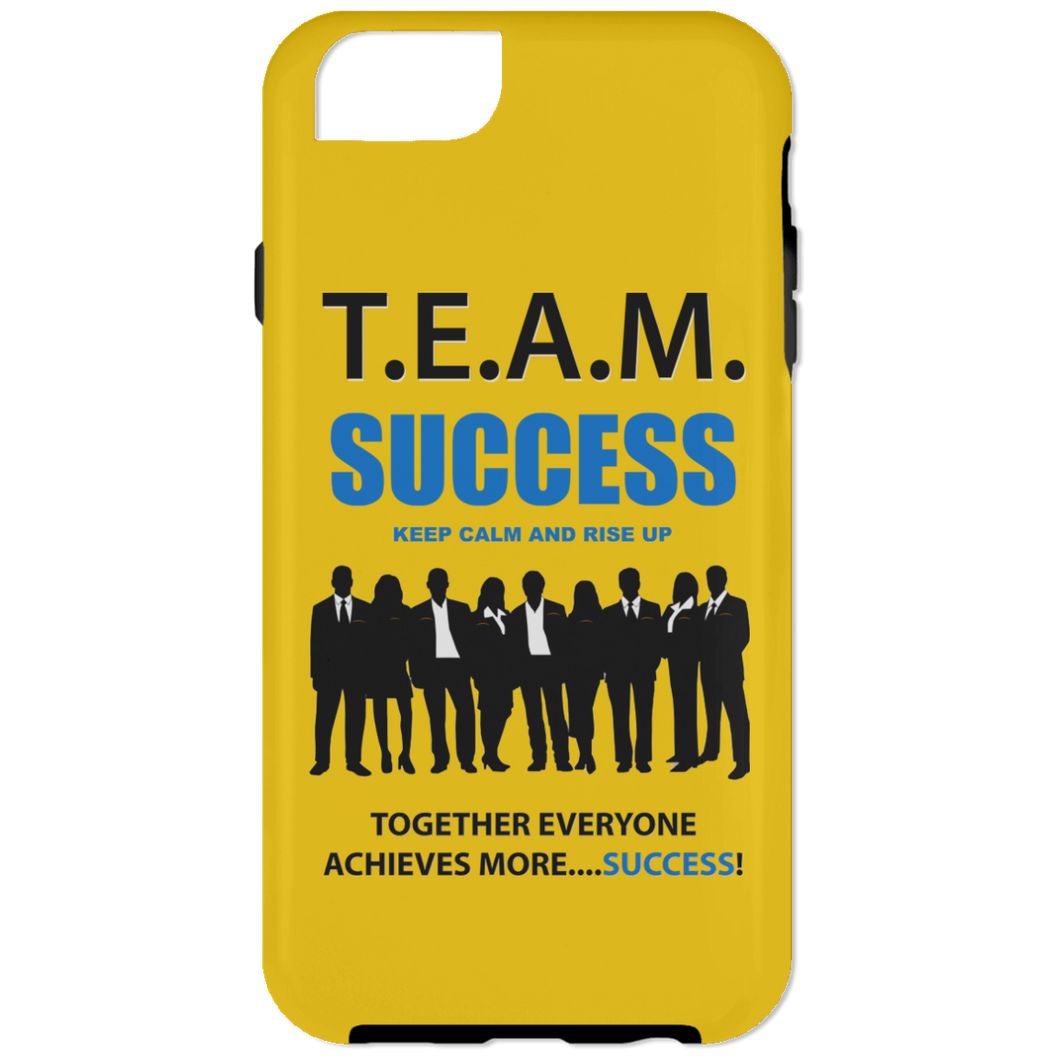 T.E.A.M. SUCCESS - RISE UP iPhone 6 Tough Case (various colors)