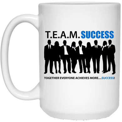 T.E.A.M. SUCCESS 15 oz. White Mug